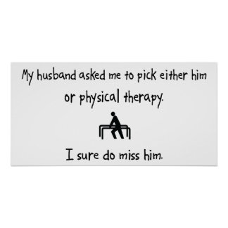 Pick Husband or Physical Therapy Poster