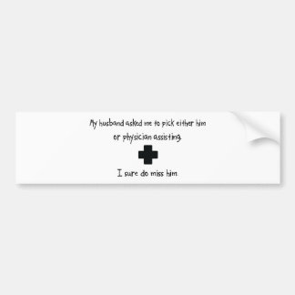Pick Husband or Physician Assisting Bumper Stickers