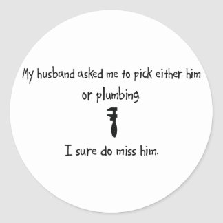 Pick Husband or Plumbing Classic Round Sticker