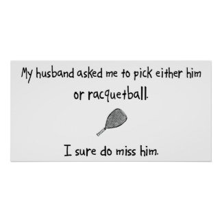 Pick Husband or Racquetball Poster