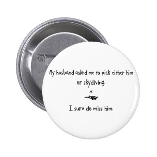 Pick Husband or Skydiving Pinback Buttons