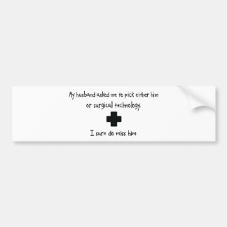 Pick Husband or Surgical Technology Bumper Stickers