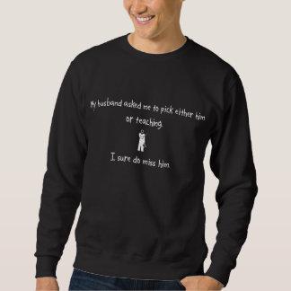 Pick Husband or Teaching Sweatshirt