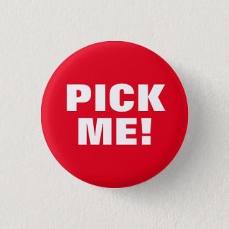 Pick Me Pinback Button