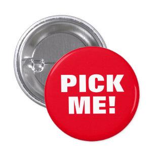 Pick Me Pinback Button
