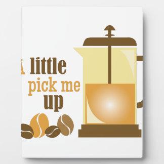 Pick Me Up Plaque