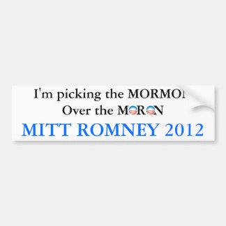 Pick The Mormon Not The Moron Bumper Stickers