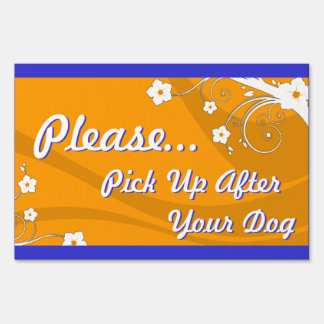 pick up after your dog (blue and orange) : EEs Yard Sign