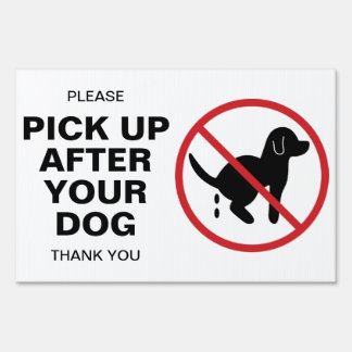 Pick Up After Your Dog Lawn Sign