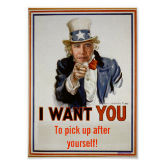 """""""pick up after yourself""""  Poster"""