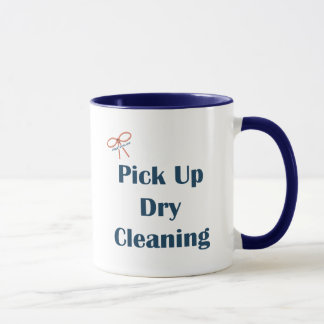 Pick Up Dry Cleaning Reminders Mug