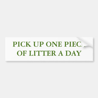 PICK UP ONE PIECE OF LITTER A DAY BUMPER STICKER