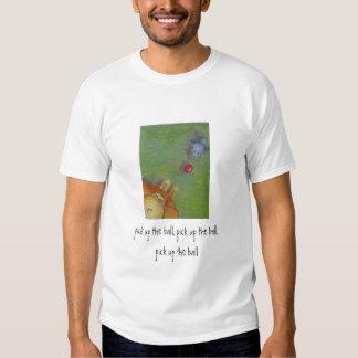 pick up the ball T-Shirt