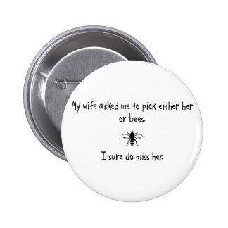 Pick Wife or Bees Pinback Button