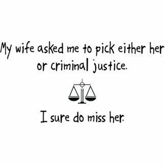 Pick Wife or Criminal Justice Acrylic Cut Out