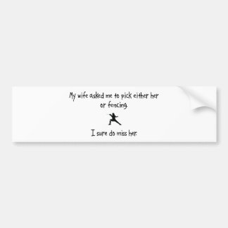 Pick Wife or Fencing Bumper Sticker