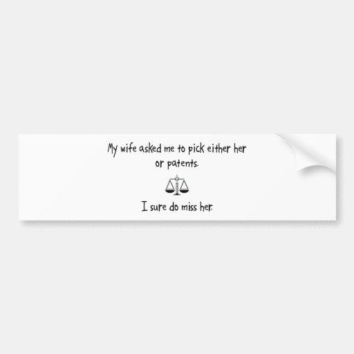 Pick Wife or Patents Car Bumper Sticker