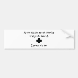 Pick Wife or Physician Assisting Bumper Stickers