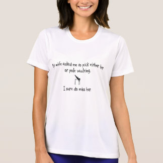 Pick Wife or Pole Vaulting T Shirt