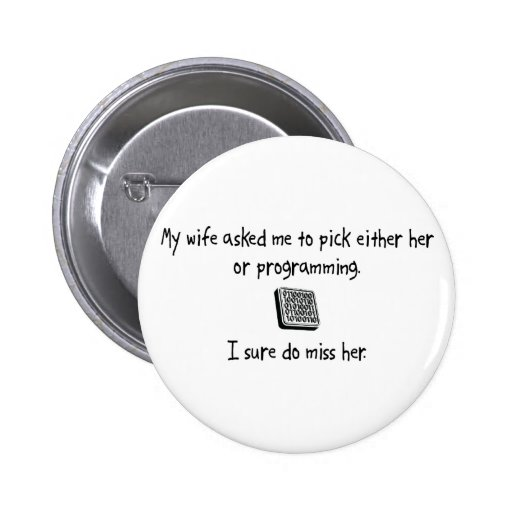 Pick Wife or Programming 2 Inch Round Button