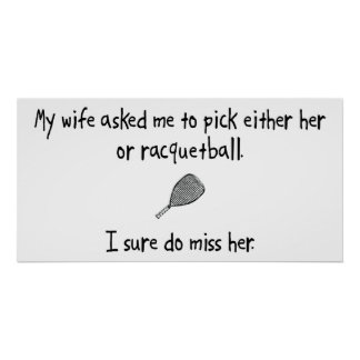 Pick Wife or Racquetball Poster