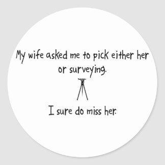 Pick Wife or Surveying Classic Round Sticker