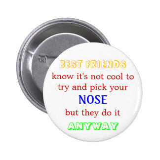 Picking noses isn't cool 2 inch round button