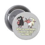 picking on EWE black sheep humor 2 Inch Round Button