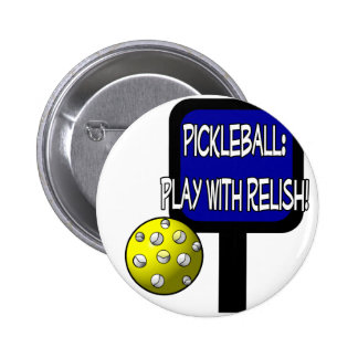 Pickle and a round ball : Play with Relish! Button