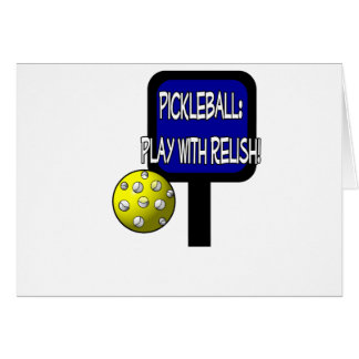 Pickle and a round ball : Play with Relish! Greeting Card