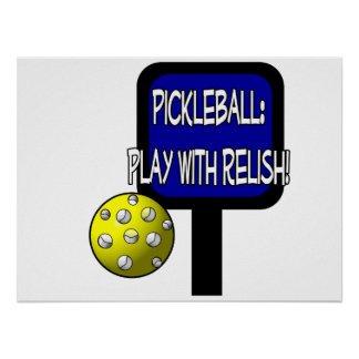 Pickle and a round ball : Play with Relish! Print