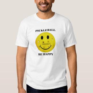 Pickleball: Be Happy T-Shirt