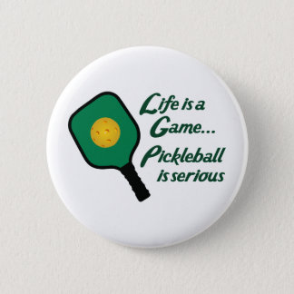 PICKLEBALL IS SERIOUS PINBACK BUTTON