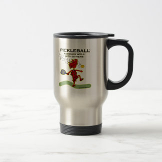 Pickleball Paddles Well With Others 15 Oz Stainless Steel Travel Mug