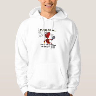 Pickleball Paddles Well With Others Hoodie