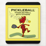 Pickleball Paddles Well With Others Mouse Pad