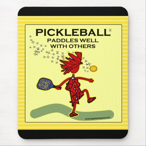 Pickleball Paddles Well With Others Mousepads