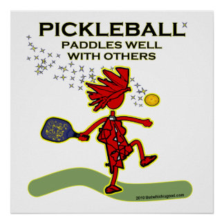 Pickleball Paddles Well With Others Poster