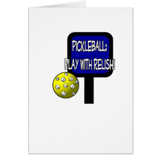 Pickleball - Play with Relish! Design gift idea Greeting Card