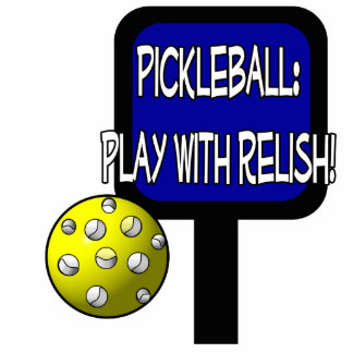 Pickleball - Play with Relish! Design gift idea Photo Sculptures