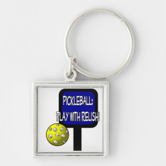 Pickleball - Play with Relish! Design gift idea Silver-Colored Square Keychain