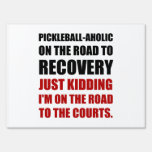 Pickleball Raod To Rocvery Courts Yard Sign