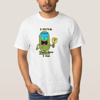 Pickleball Shirt: I Dink Therefore I Am T Shirt