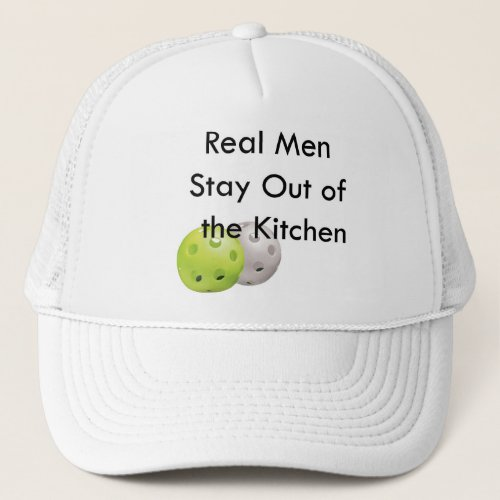 Pickleball __ stay out of the kitchen trucker hat