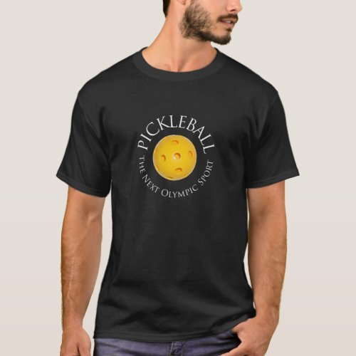 Pickleball The Next Olympic Sport Dark T_Shirt