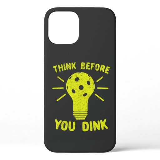 Pickleball Think Before You Dink Lightbulb T-Shirt iPhone 12 Case