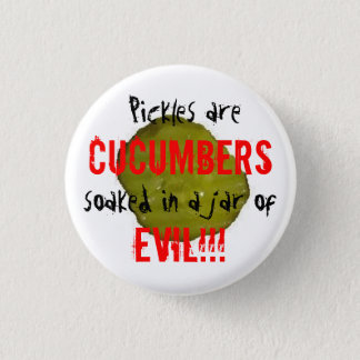 Pickles are Evil. Pinback Button