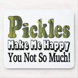 Pickles Make Me Happy Mouse Pad