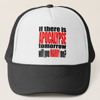 pickup line apocalypse tomorrow marriage proposal trucker hat