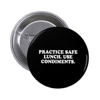Pickup Line - PRACTICE SAFE LUNCH - USE CONDIMENTS Pins